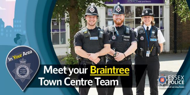 Team - extra officers are coming to town centre in Braintree
