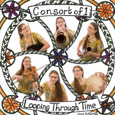 Lizzie Gutteridge – Consort Of 1 – Looped Early Music